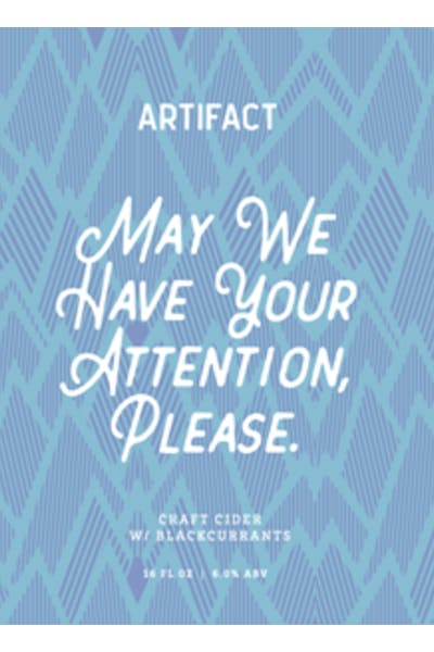 Artifact Cider May We Have Your Attention Please